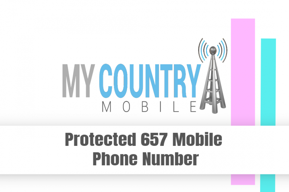 Protected 657 Mobile Phone Number - My Country Mobile