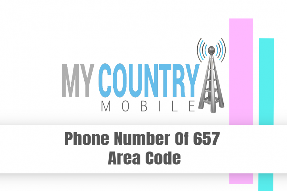 Phone Number Of 657 Area Code - My Country Mobile