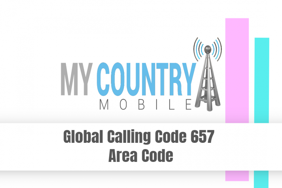 Global Calling Code 657 Area Code - My Country Mobile